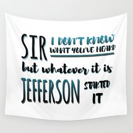Jefferson Started It | Hamilton Wall Tapestry