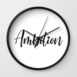 Ambition in Black and White Wall Clock