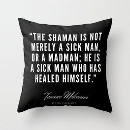13   |  Terence Mckenna Quote 190516 Throw Pillow