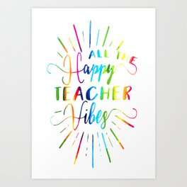 ALL Happy Teacher Vibes - Summer Teacher Rainbow Love Art Print