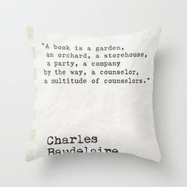 Charles Baudelaire quote about books Throw Pillow