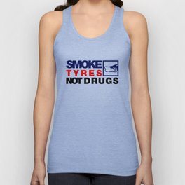 SMOKE TYRES NOT DRUGS v5 HQvector Unisex Tank Top