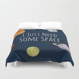 I Just Need Some Space Duvet Cover