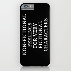 Non-Fictional Feelings for Very Fictional Characters - Inverted Slim Case iPhone 6s