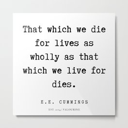 67   | E.E. Cummings Quotes | 200110 Metal Print