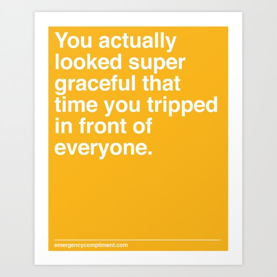 That Time You Tripped Art Print