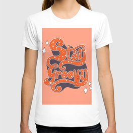 Stay Groovy T-shirt