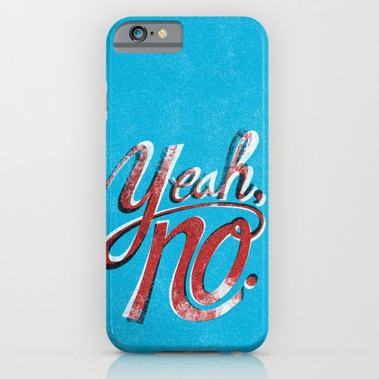 Yeah, No. iPhone & iPod Case
