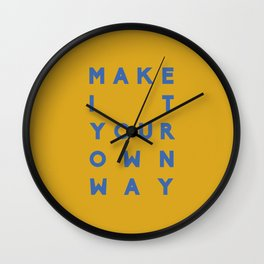 Make It Your Own Way Wall Clock