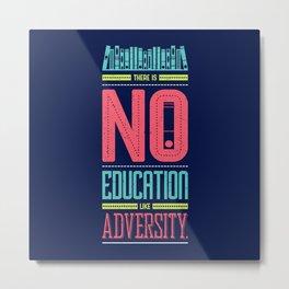 Lab No. 4 Education Like Adversity Benjamin Disraeli Inspirational Quotes Metal Print