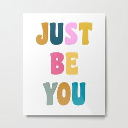 Colorful Just Be You Lettering Metal Print