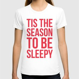 Tis The Season To Be Sleepy (Red) T-shirt