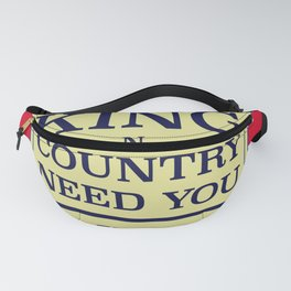 Your King and country need you Enlist. Fanny Pack