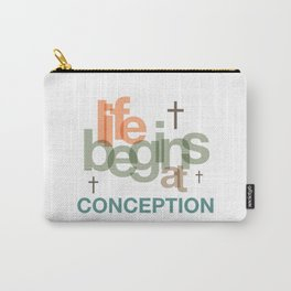 Life Begins At Conception Carry-All Pouch