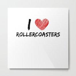 I Love Rollercoasters Metal Print