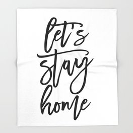 Let's stay home (5) Throw Blanket