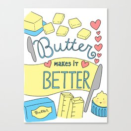 Butter Makes it Better Canvas Print