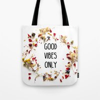 good vibes only Tote Bags featuring Good Vibes Only by Indiepeek