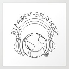 Relax. Breathe. Play Music Art Print