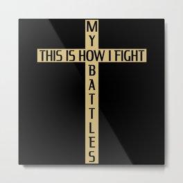 Christ Jesus Cross Faith Saying Metal Print