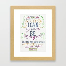 LAVERNE COX//WHO YOU ARE AUTHENTICALLY IS ALL RIGHT Framed Art Print