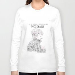 I'm a high functioning sociopath Long Sleeve T-shirt
