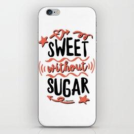 Sweet without Sugar iPhone Skin