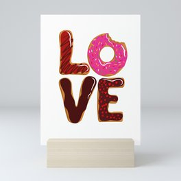 Love is Donuts Donut Lovers Funny Apparel and Home Decor Mini Art Print