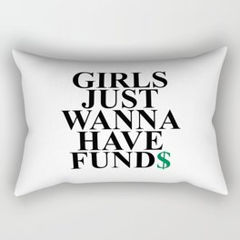 Girls Just Wanna Have Fund$ Funny Quote Rectangular Pillow
