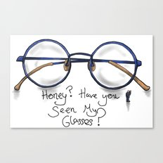 Honey?  Have you seen my glasses? Canvas Print