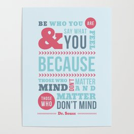 Be Who You Are - Dr. Seuss Quote Poster