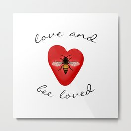 Love and Bee Loved Metal Print