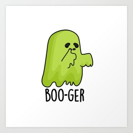 Booger Cute Halloween Booger Ghost Pun Art Print