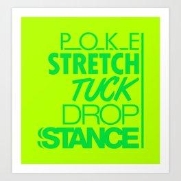POKE STRETCH TUCK DROP STANCE v5 HQvector Art Print