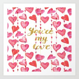 You Are My Love - Valentine Watercolor Art Print