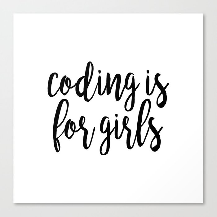 Coding is for girls | Feminism Canvas Print