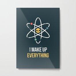 Never Trust an Atom Metal Print