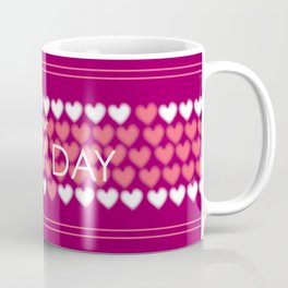Today is Your Happy Day! Coffee Mug