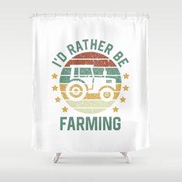 I'd rather be farming  TShirt Retro Shirt Vintage Gift Idea  Shower Curtain