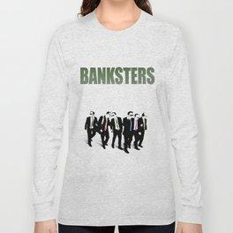 Banksters Long Sleeve T-shirt