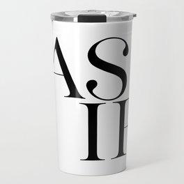 As If, Printable Art, Typography Quote, Black And White, Wall Art Travel Mug