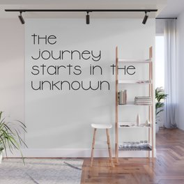 The Journey Starts in the Unknown (Black) Wall Mural