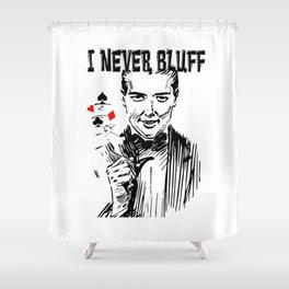 I never Bluff - poker, black red white Shower Curtain