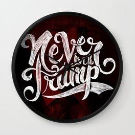 Never Ever Trump Wall Clock