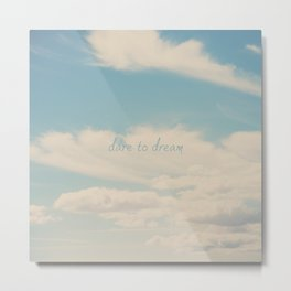 dare to dream ... Metal Print