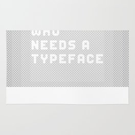 Who needs a typeface? Rug