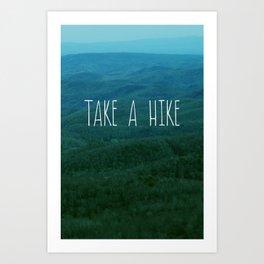Take A Hike Art Print