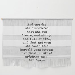 And one day she discovered that she was fierce and strong Wall Hanging