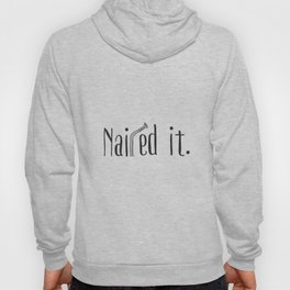 Nailed it Hoody