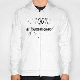 100% Your Own Woman Hoody